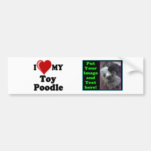 I Love (Heart) My Toy Poodle Dog Bumper Sticker