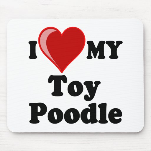 I Love (Heart) My Toy Poodle Dog Mousepads