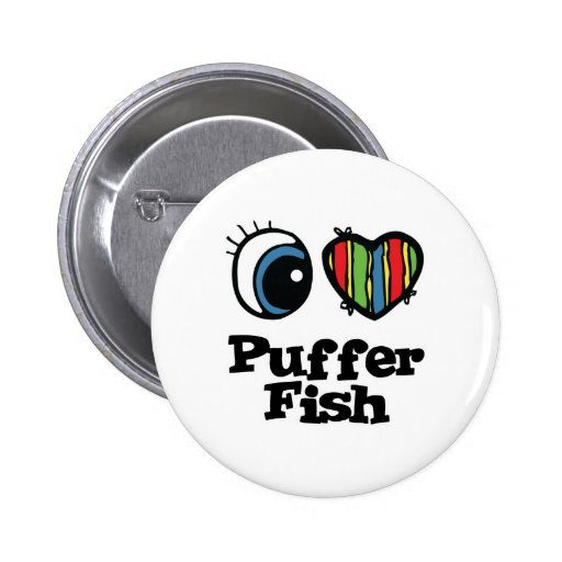 I Love (Heart) Puffer Fish Pinback Buttons