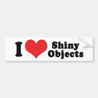I Love Heart Shiny Objects - Gold Silver Jewelry Bumper Sticker