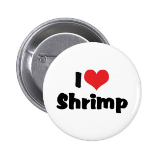 I Love Heart Shrimp - Sea Food Lover 2 Inch Round Button
