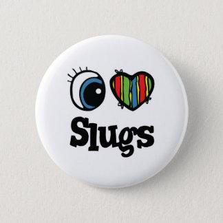 I Love (Heart) Slugs 2 Inch Round Button