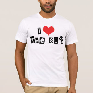 I Love Heart The 80's T-Shirt