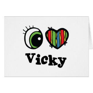 I Love (Heart) Vicky Greeting Card