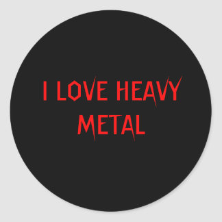 I LOVE HEAVY METAL CLASSIC ROUND STICKER