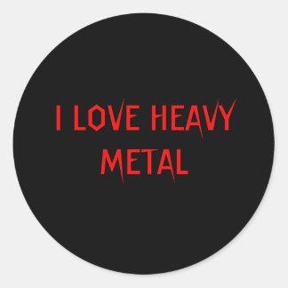 I LOVE HEAVY METAL ROUND STICKER