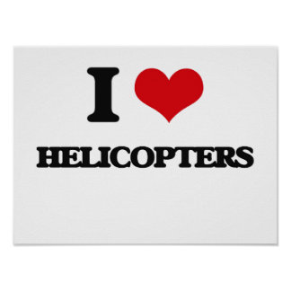 I love Helicopters Poster