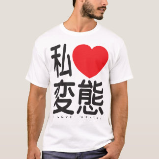 I Love HentaI T-Shirt