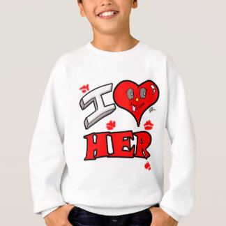 I love her Valentine Design for the special girl Sweatshirt