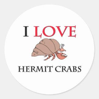 I Love Hermit Crabs Round Sticker