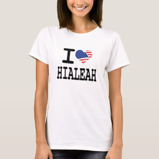 I love Hialeah T-Shirt