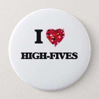 I love High-Fives 4 Inch Round Button