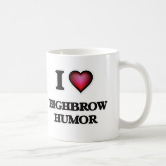 I love Highbrow Humor Coffee Mug