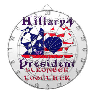 I love Hillary For USA President We are Stronger T Dart Board