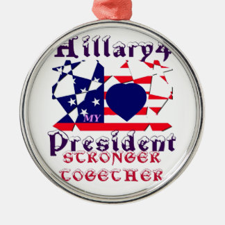 I love Hillary For USA President We are Stronger T Metal Ornament