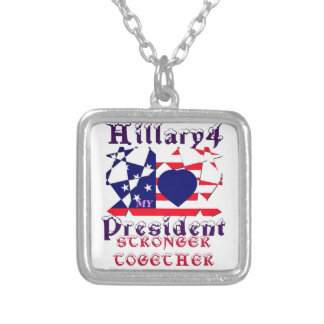 I love Hillary For USA President We are Stronger T Silver Plated Necklace