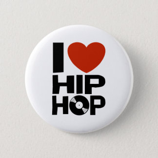 I Love Hip Hop 2 Inch Round Button