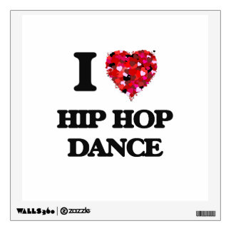 I Love Hip Hop Dance Wall Decal
