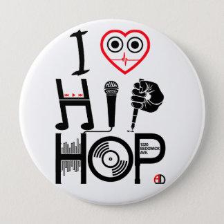 I Love Hip-Hop - Music Design, Badge 4 Inch Round Button