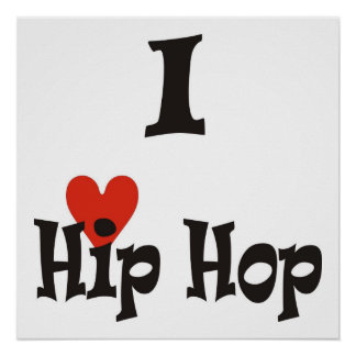 I Love Hip Hop Poster