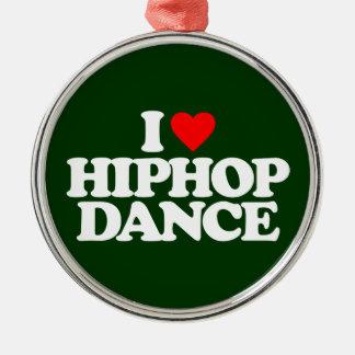 I LOVE HIPHOP DANCE METAL ORNAMENT