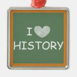 I Love History Silver-Colored Square Ornament