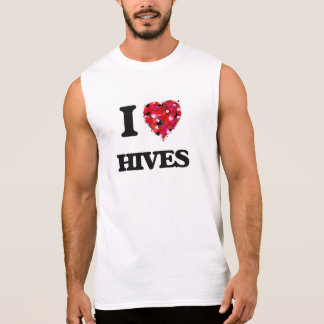 I Love Hives Sleeveless Tees