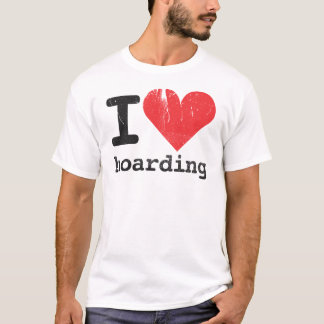 I Love Hoarding T-shirt