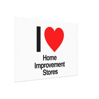 i love home improvement stores stretched canvas prints