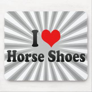 I love Horse Shoes Mouse Pad