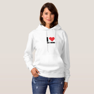 I Love Hot Moms Funny Gift Hoodie