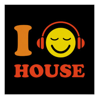 I love house music smiley face with headphones poster