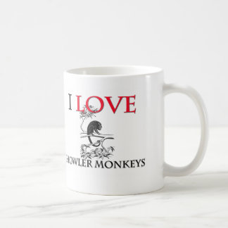 I Love Howler Monkeys Coffee Mugs