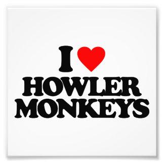 I LOVE HOWLER MONKEYS PHOTO PRINT