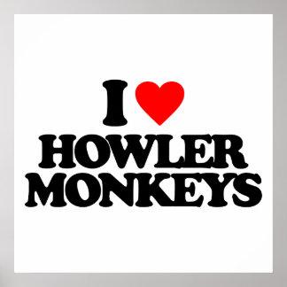 I LOVE HOWLER MONKEYS POSTER