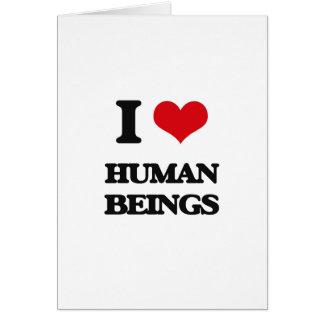 I love Human Beings Greeting Card