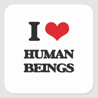 I love Human Beings Square Sticker