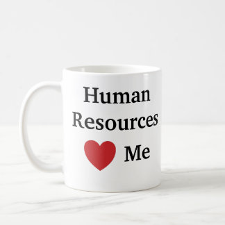 I Love Human Resources Loves Me Funny HR Coffee Mug