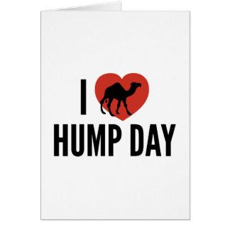 I Love Hump Day Greeting Card
