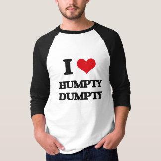 I love Humpty Dumpty Tee Shirt