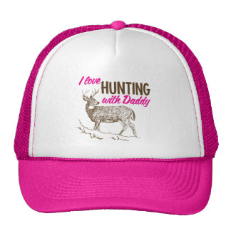I love Hunting with Daddy Trucker Hat
