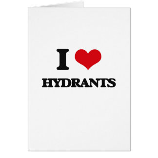 I love Hydrants Greeting Card