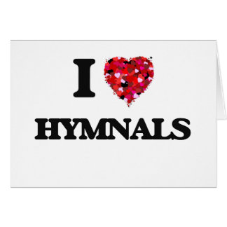 I Love Hymnals Greeting Card