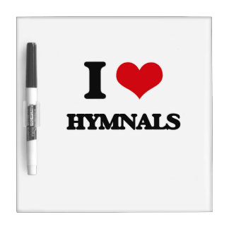 I love Hymnals Dry Erase Board