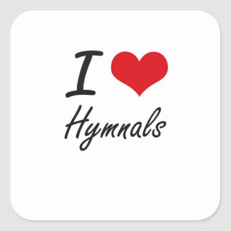 I love Hymnals Square Sticker