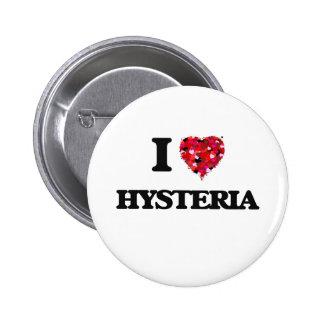 I Love Hysteria 2 Inch Round Button