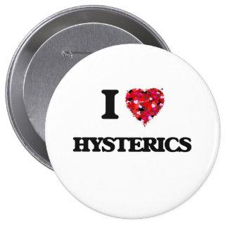 I Love Hysterics 4 Inch Round Button
