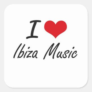 I Love IBIZA MUSIC Square Sticker