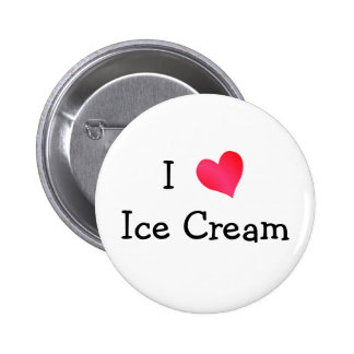 I Love Ice Cream 2 Inch Round Button