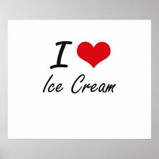 I love Ice Cream Poster